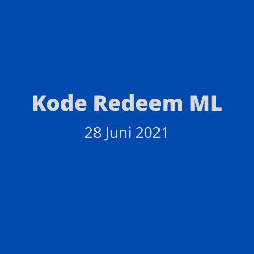 Kode Redeem ML Mobile Legends Hari Ini 28 Juni 2021