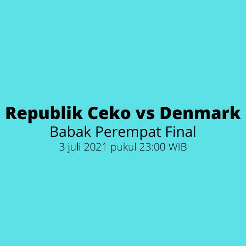 EURO 2020 - Babak Perempat Final, Republik Ceko vs Denmark