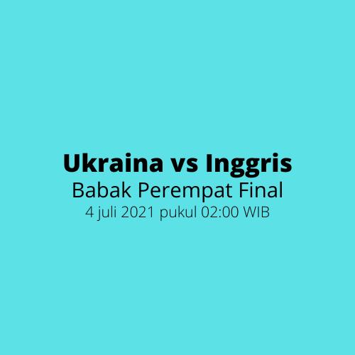 EURO 2020 - Babak Perempat Final, Ukraina vs Inggris