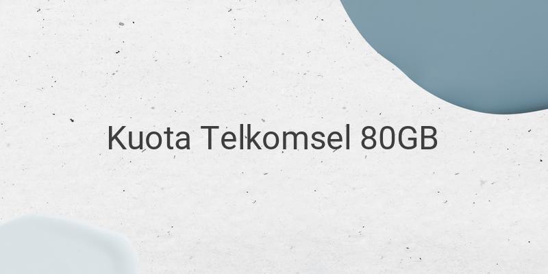 Cara Mendapatkan Kuota Gratis Telkomsel 80GB