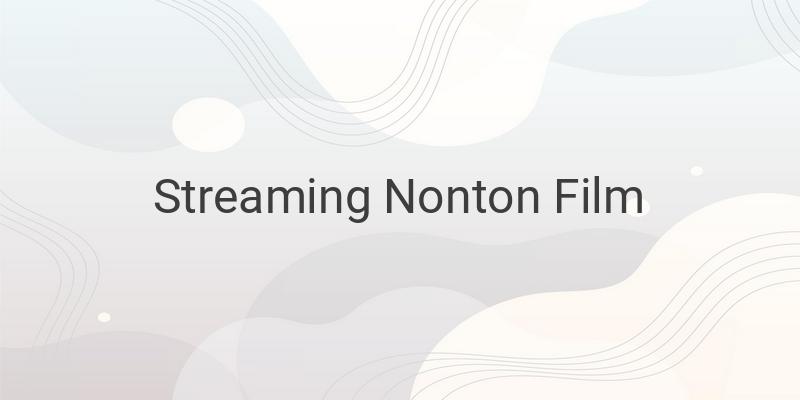Cara Nonton Streaming Film Bioskop di Handphone