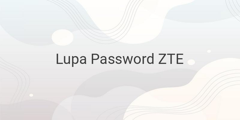 Lupa Password Wifi IndiHome ZTE